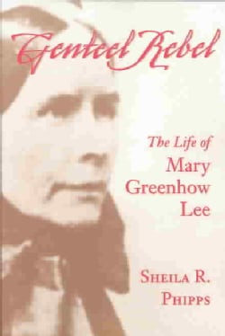 Genteel Rebel: The Life of Mary Greenhow Lee (Paperback)