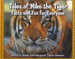 Tales of Mike the Tiger: Facts And Fun for Everyone (Hardcover)