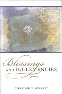 Blessings and Inclemencies: Poems (Paperback)