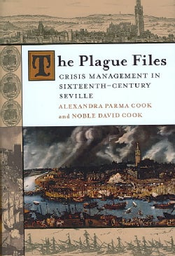 The Plague Files: Crisis Management in Sixteenth-Century Seville (Hardcover)