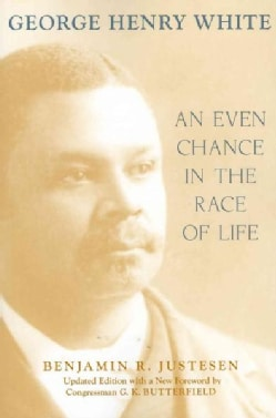 George Henry White: An Even Chance in the Race of Life (Paperback)
