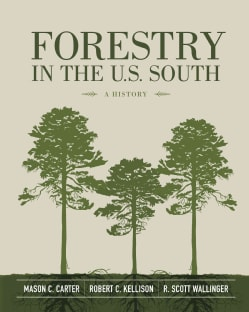 Forestry in the U.S. South: A History (Hardcover)