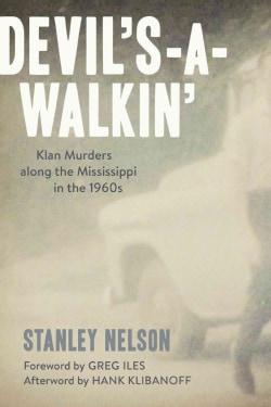 Devils Walking: Klan Murders Along the Mississippi in the 1960s (Hardcover)