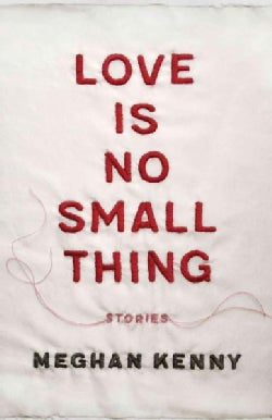 Love Is No Small Thing (Paperback)