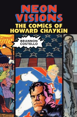 Neon Visions: The Comics of Howard Chaykin (Paperback)