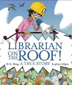 Librarian on the Roof!: A True Story (Hardcover)
