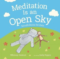 Meditation Is an Open Sky: Mindfulness for Kids (Hardcover)