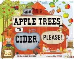 From Apple Trees to Cider, Please! (Hardcover)