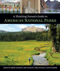 A Thinking Person's Guide to America's National Parks (Paperback)