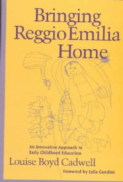 Bringing Reggio Emilia Home: An Innovative Approach to Early Childhood Education (Paperback)