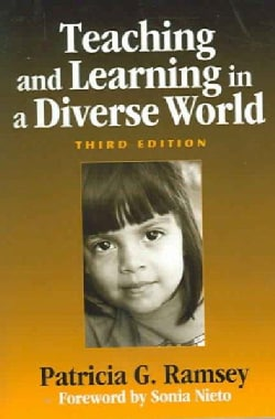Teaching And Learning In A Diverse World: Multicultural Education For Young Children (Paperback)