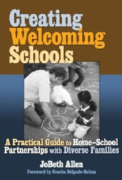 Creating Welcoming Schools: A Practical Guide to Home-School Partnerships With Diverse Families (Paperback)