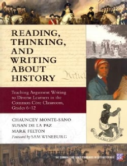 Reading, Thinking, and Writing About History: Teaching Argument Writing to Diverse Learners in the Common Core Cl... (Paperback)