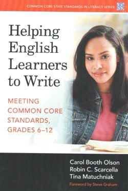Helping English Learners to Write: Meeting Common Core Standards, Grades 6-12 (Paperback)