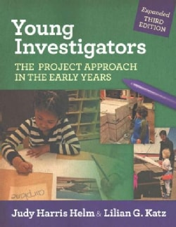 Young Investigators: The Project Approach in the Early Years (Paperback)