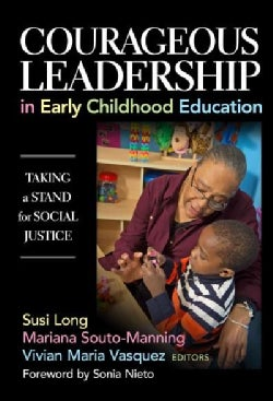 Courageous Leadership in Early Childhood Education: Taking a Stand for Social Justice (Paperback)