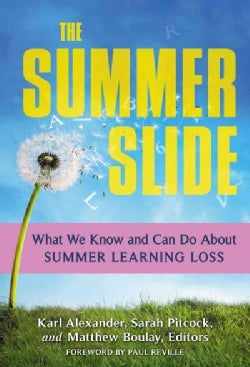 The Summer Slide: What We Know and Can Do About Summer Learning Loss (Paperback)