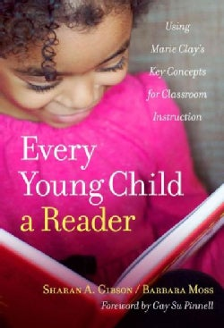 Every Young Child a Reader: Using Marie Clay's Key Concepts for Classroom Instruction (Paperback)