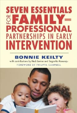Seven Essentials for Family-Professional Partnerships in Early Intervention (Paperback)