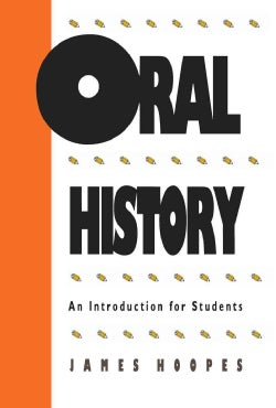 Oral History: An Introduction for Students (Paperback)
