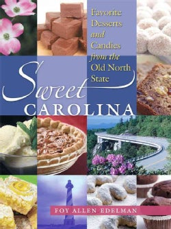 Sweet Carolina: Favorite Desserts and Candies from the Old North State (Hardcover)