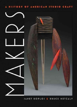 Makers: A History of American Studio Craft (Hardcover)