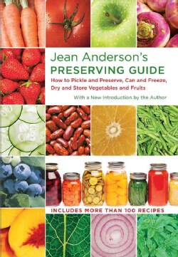 Jean Anderson's Preserving Guide: How to Pickle and Preserve, Can and Freeze, Dry and Store Vegetables and Fruits (Hardcover)