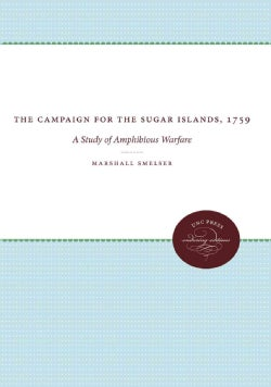 The Campaign for the Sugar Islands, 1759: A Study of Amphibious Warfare (Paperback)