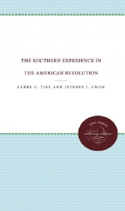 The Southern Experience in the American Revolution (Paperback)