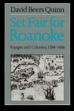 Set Fair for Roanoke: Voyages and Colonies 1584-1606 (Paperback)
