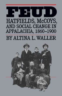 Feud: Hatfields, McCoys, and Social Change in Appalachia, 1860-1900 (Paperback)