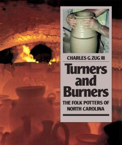 Turners & Burners: The Folk Potters of North Carolina (Paperback)