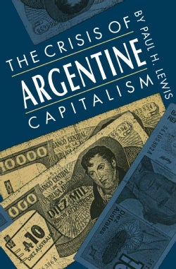 The Crisis of Argentine Capitalism (Paperback)