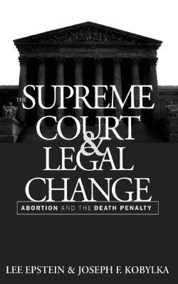 The Supreme Court and Legal Change: Abortion and the Death Penalty (Paperback)