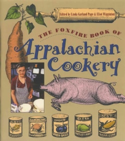 The Foxfire Book of Appalachian Cookery (Paperback)