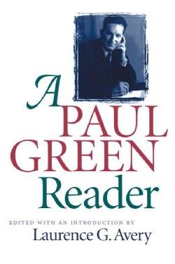 A Paul Green Reader (Paperback)
