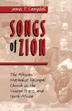 Songs of Zion: The African Methodist Episcopal Church in the United States and South Africa (Paperback)