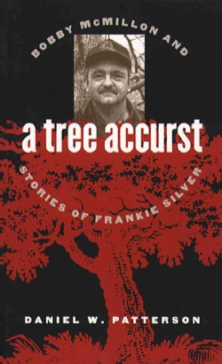 A Tree Accurst: Bobby McMillon and Stories of Frankie Silver (Paperback)