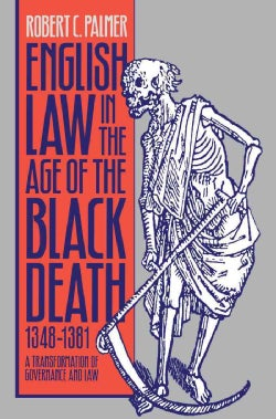 English Law in the Age of the Black Death, 1348-1381: A Transformation of Governance and Law (Paperback)