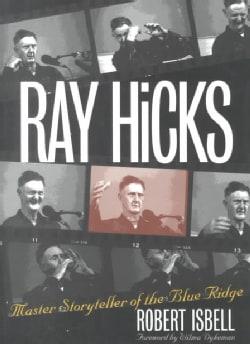 Ray Hicks: Master Storyteller of the Blue Ridge (Paperback)