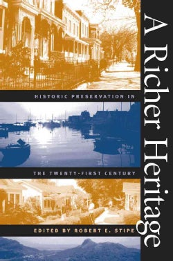 A Richer Heritage: Historic Preservation in the Twenty-First Century (Paperback)