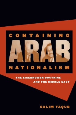 Containing Arab Nationalism: The Eisenhower Doctrine and the Middle East (Paperback)