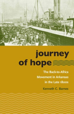 Journey of Hope: The Back to Africa Movement in Arkansas in the Late 1800s (Paperback)