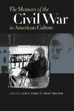 The Memory of the Civil War in American Culture (Paperback)