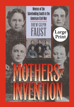 Mothers of Invention: Women of the Slaveholding South in the American Civil War (Paperback)
