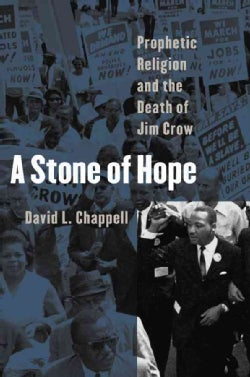 A Stone of Hope: Prophetic Religion And the Death of Jim Crow (Paperback)