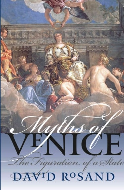 Myths of Venice: The Figuration of a State (Paperback)