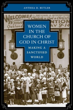 Women in the Church of God in Christ: Making a Sanctified World (Paperback)