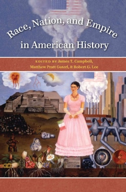 Race, Nation, & Empire in American History (Paperback)