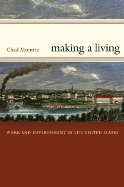 Making a Living: Work and Environment in the United States (Paperback)